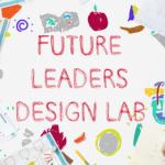 FUTURE LEADERS DESIGN LAB